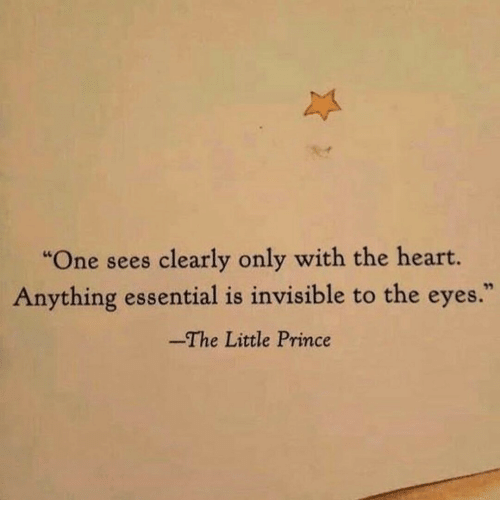"""Prince, Heart, and The Little Prince: """"One sees clearly only with the heart.  Anything essential is invisible to the eyes.""""  -The Little Prince"""