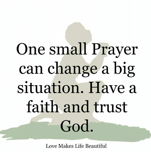One Small Prayer Can Change a Big Situation Have a Faith and Trust