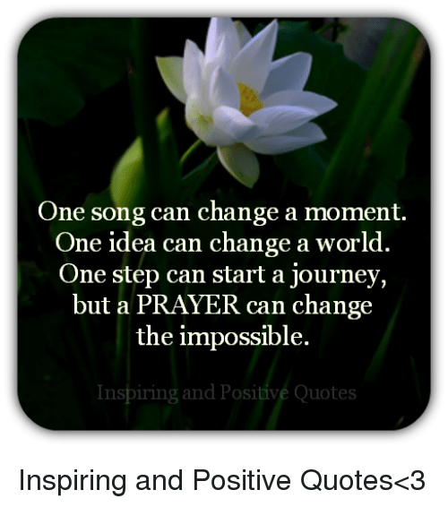 One Song Can Change A Moment One Idea Can Change A World One Step