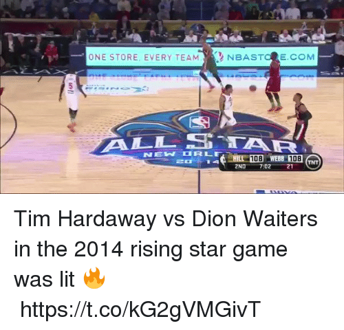 Lit, Game, and Star: ONE STORE, EVERY TEAM  NBAST  E.COM Tim Hardaway vs Dion Waiters in the 2014 rising star game was lit 🔥https://t.co/kG2gVMGivT