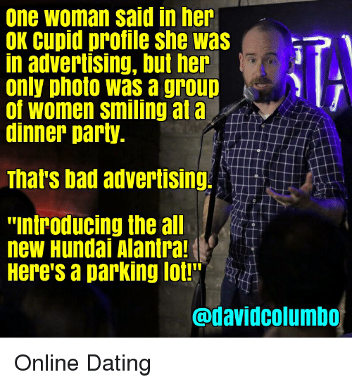 One Woman Said in He OK Cupid Profile She Was in Advertising