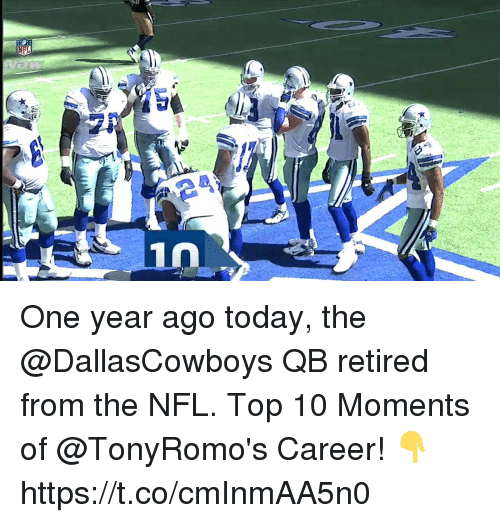 Memes, Nfl, and Today: One year ago today, the @DallasCowboys QB retired from the NFL.  Top 10 Moments of @TonyRomo's Career! 👇 https://t.co/cmInmAA5n0