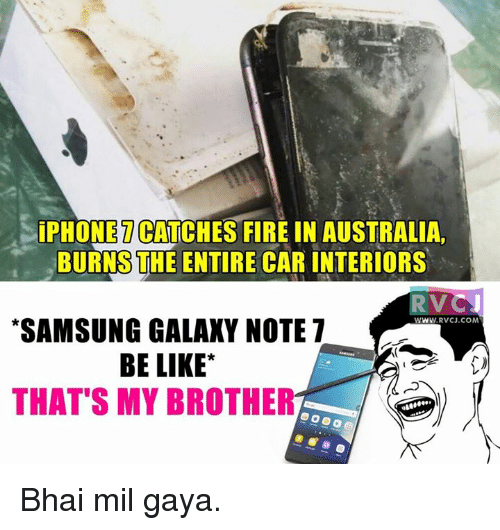 Memes, Australia, and Samsung: ONET  CATCHES FIRE IN AUSTRALIA  BURNS THE ENTIRE CAR INTERIORS  RVC  *SAMSUNG GALAXY NOTE 7  WWW RvCJ.COM  BE LIKE  THAT'S MY BROTHE Bhai mil gaya.