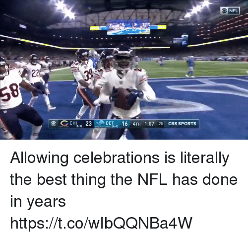 Nfl, Sports, and Cbs: ONFL  CHI 3  16 4TH 1:07 25 CBS SPORTS  7-3)  4-6 Allowing celebrations is literally the best thing the NFL has done in years   https://t.co/wIbQQNBa4W