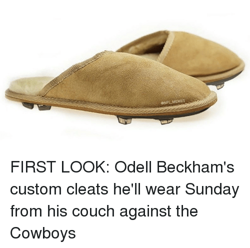Funny, Couch, and Cowboy: ONFL MEMES FIRST LOOK: Odell Beckham's custom cleats he'll wear Sunday from his couch against the Cowboys