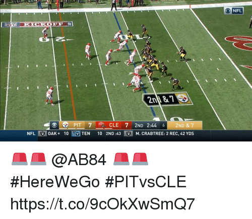 Memes, 🤖, and Rec: ONFL  ni&1  CLE 7 2ND 2:44 6 2ND & 7  10 2ND :43E27 M. CRABTREE: 2 REC, 42 YDS  NFLIT OAK. 10ト、GTEN 🚨🚨 @AB84 🚨🚨  #HereWeGo #PITvsCLE https://t.co/9cOkXwSmQ7