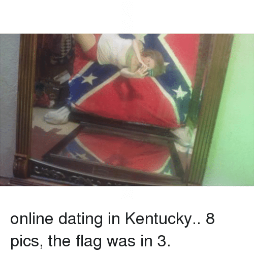 Dating, Online Dating, and Kentucky