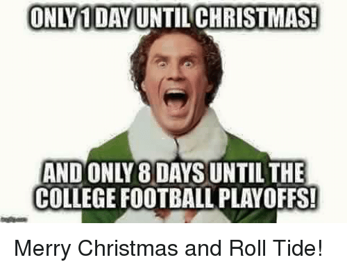 christmas college and college football only 1 day until christmas and only8daysiuntil - Christmas Day College Football
