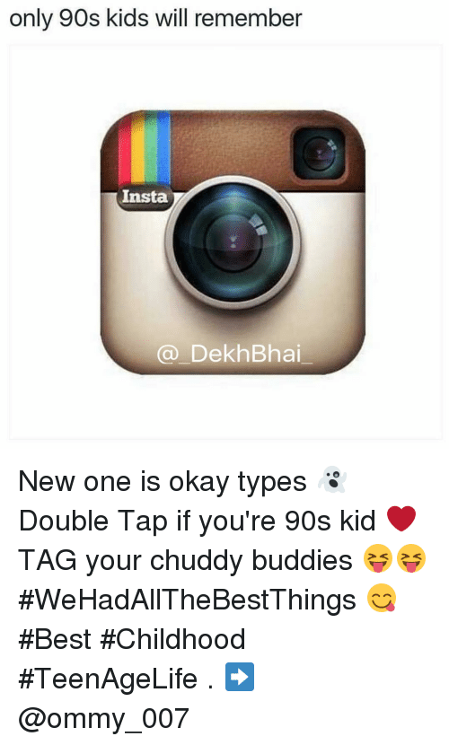 Only 90s Kids Will Remember Insta Ca Dekh Bhai New One Is Okay Types