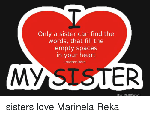 Love Memes And Heart Only A Sister Can Find The Words That