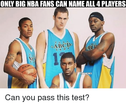 Nba, Test, and Player: ONLY BIG NBA FANS CAN NAME ALL 4 PLAYERS  ABCD  UNBAMEMES Can you pass this test?