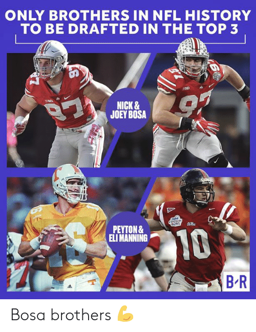 Eli Manning, Nfl, and History: ONLY BROTHERS IN NFL HISTORY  TO BE DRAFTED IN THE TOP 3  NICK &  JOEY BOSA  PEYTON &  ELI MANNING  10 Bosa brothers 💪