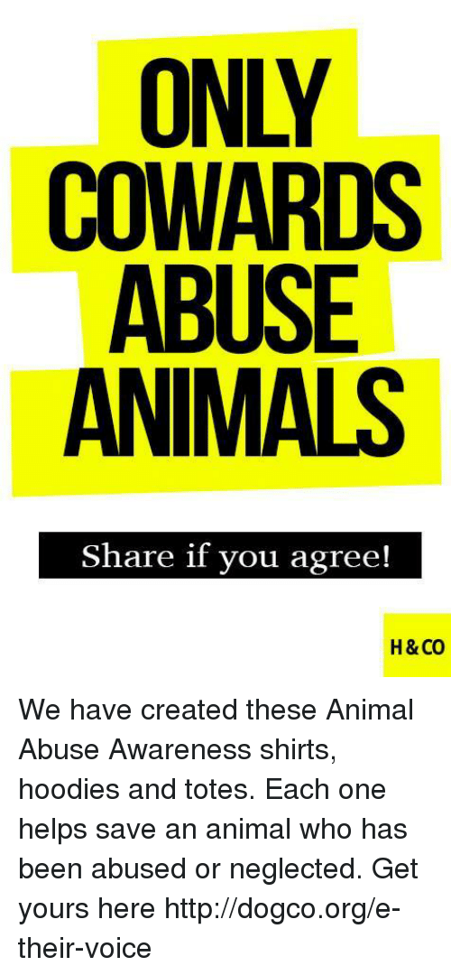 e594c19c1afe Animals, Memes, and Animal: ONLY COWARDS ABUSE ANIMALS Share if you agree!