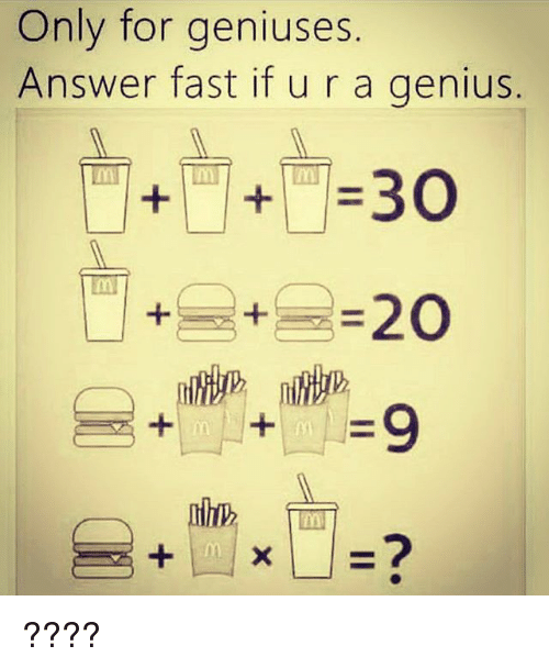 Only For Geniuses Answer Fast If U R A Genius 20