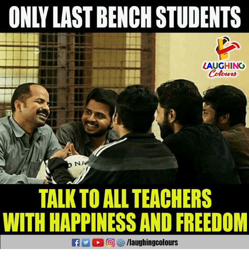 Freedom, Happiness, and Indianpeoplefacebook: ONLY LAST BENCH STUDENTS  LAUGHINO  NA  TALK TO ALL TEACHERS  WITH HAPPINESS AND FREEDOM