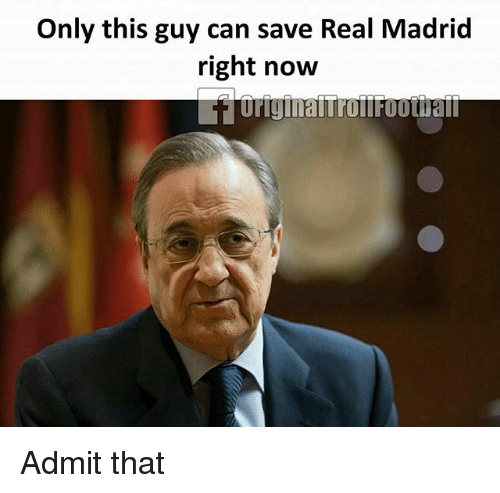 Memes, Real Madrid, and 🤖: Only this guy can save Real Madrid  right now  UriginalnronFOotDall Admit that