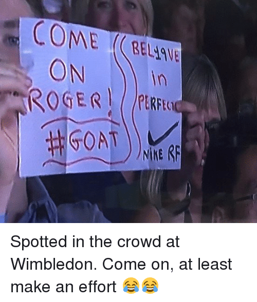 Memes, 🤖, and Wimbledon: ONn Spotted in the crowd at Wimbledon. Come on, at least make an effort 😂😂
