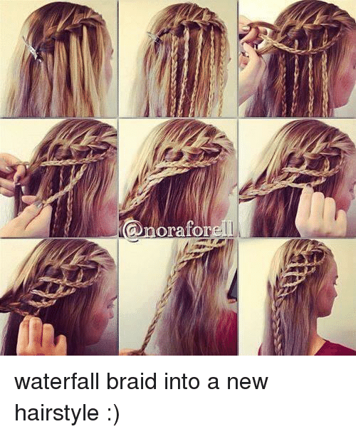 A New Hairstyle For Me : Funny waterfall braid memes of on me waterfalls