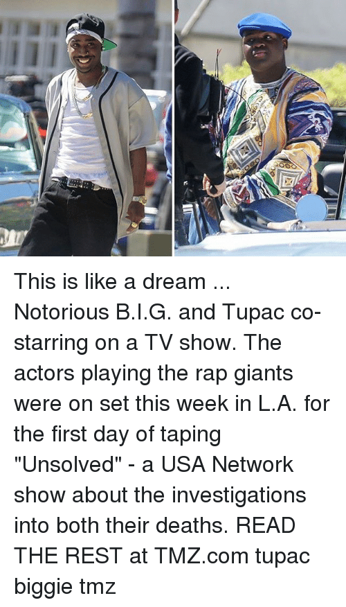 "A Dream, Memes, and TV Shows: ooc This is like a dream ... Notorious B.I.G. and Tupac co-starring on a TV show. The actors playing the rap giants were on set this week in L.A. for the first day of taping ""Unsolved"" - a USA Network show about the investigations into both their deaths. READ THE REST at TMZ.com tupac biggie tmz"