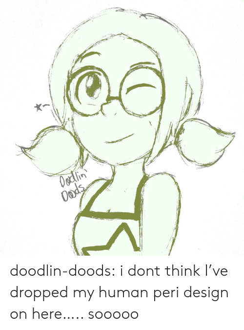 Tumblr, Blog, and Design: Oodlin  Oods doodlin-doods:  i dont think I've dropped my human peri design on here….. sooooo