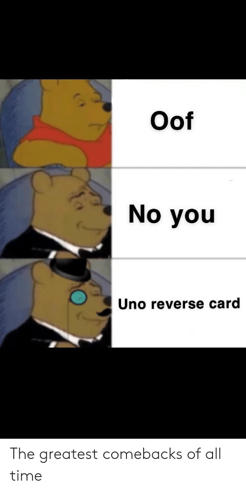 Oof No You Uno Reverse Card the Greatest Comebacks of All