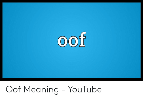 Oof Oof Meaning - YouTube | Youtube com Meme on ME ME