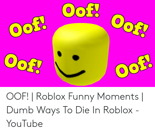Oof Roblox Funny Moments Dumb Ways To Die In Roblox Youtube