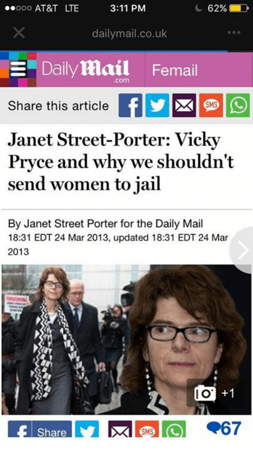 Dank, Jail, and At&t: ooo AT&T LTE  3:11 PM  62%;  dailymail.co.uk  Dailymail Femail  .com  Share this article EDEE  Janet Street-Porter: Vicky  Pryce and why we shouldn't  send women to jail  SMS  By Janet Street Porter for the Daily Mail  18:31 EDT 24 Mar 2013, updated 18:31 EDT 24 Mar  2013  I O  +1  Share  SMS