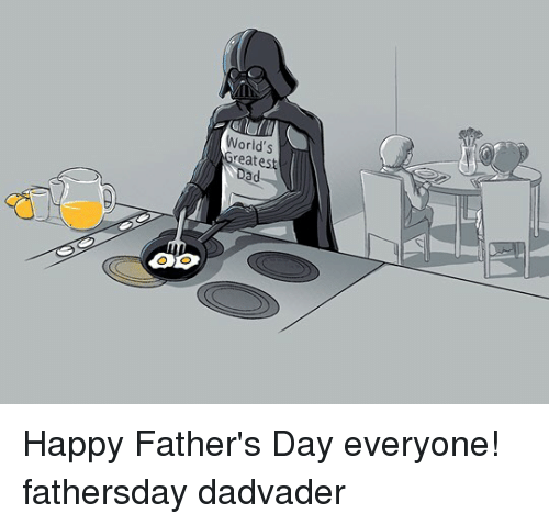 Fathers Day, Memes, and Happy: OOP  World's  reatest Happy Father's Day everyone! fathersday dadvader