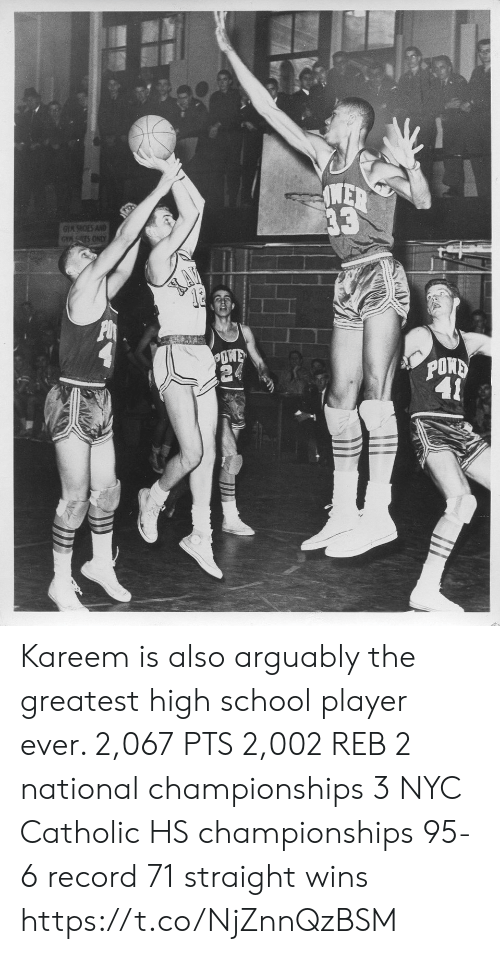 Memes, School, and Record: OORE  POR Kareem is also arguably the greatest high school player ever.    2,067 PTS 2,002 REB 2 national championships 3 NYC Catholic HS championships 95-6 record 71 straight wins https://t.co/NjZnnQzBSM