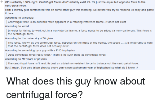op is actually 100 right centrifugal forces don t actually exist
