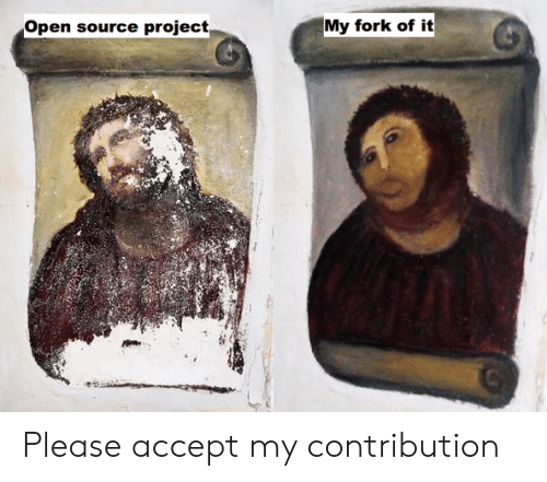 Open Source, Project, and Source: Open source project  My fork of it Please accept my contribution