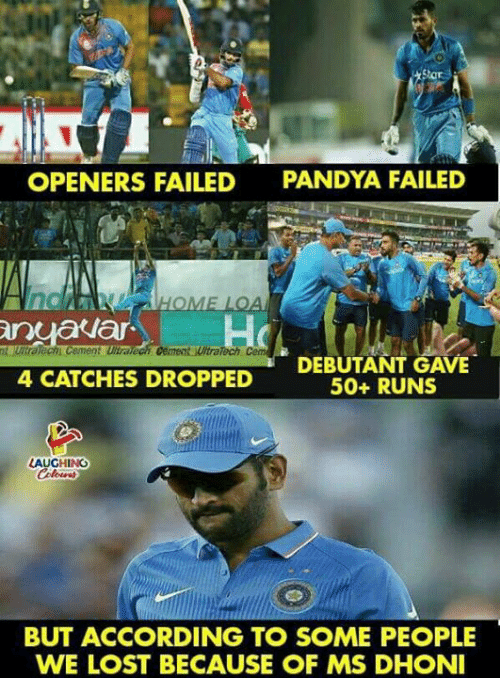 Lost, Indianpeoplefacebook, and According: OPENERS FAILED  PANDYA FAILED  DEBUTANT GAVE  50+ RUNS  4 CATCHES DROPPED  AUGHINO  BUT ACCORDING TO SOME PEOPLE  WE LOST BECAUSE OF MS DHONI