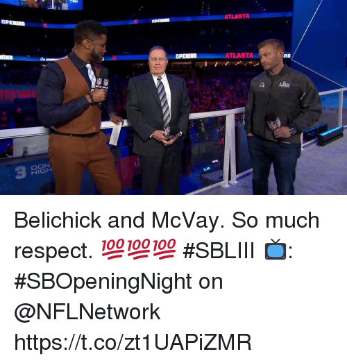Memes, Respect, and Belichick: OPENIN  OPENINDATLANTA  LILI  DON  HIGH Belichick and McVay. So much respect. 💯💯💯 #SBLIII  📺: #SBOpeningNight on @NFLNetwork https://t.co/zt1UAPiZMR