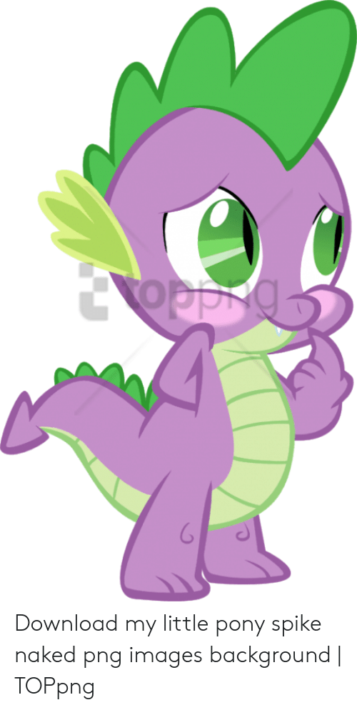 Oppro Download My Little Pony Spike Naked Png Images