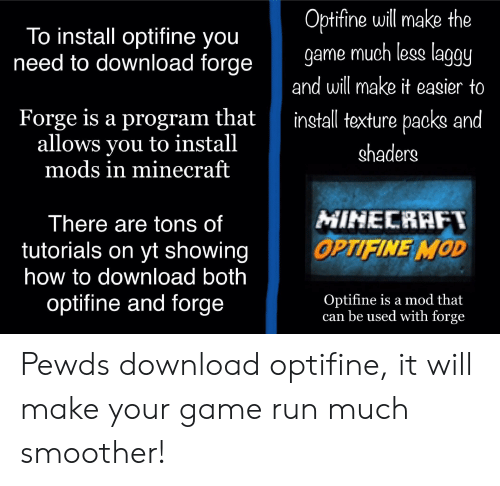 Optifine Will Make the Game Much Less Laqqy and Will Make It