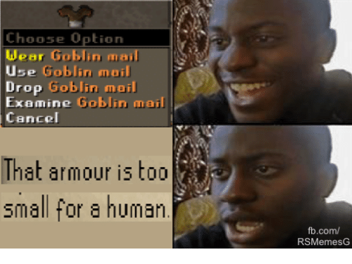 fb.com, Mail, and RuneScape: Option  Wear  Goblin mail  Use  blin mail  Drop  Goblin mail  Examine  Goblin mail  That armour is too  small for a human  fb.com/  RSMemesG