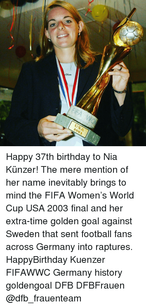 Fifa, Memes, and World Cup: OQivex  00 wek  Olivet  FIFA vi  USA  2003 Happy 37th birthday to Nia Künzer! The mere mention of her name inevitably brings to mind the FIFA Women's World Cup USA 2003 final and her extra-time golden goal against Sweden that sent football fans across Germany into raptures. HappyBirthday Kuenzer FIFAWWC Germany history goldengoal DFB DFBFrauen @dfb_frauenteam