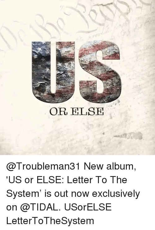 or else new album 'us or else letter to the system' is out now