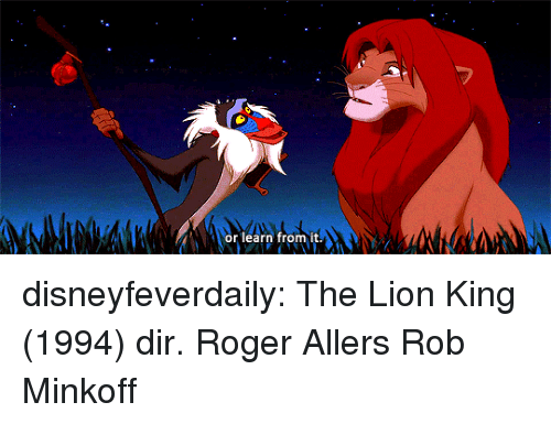 Roger, Tumblr, and The Lion King: or learn from it disneyfeverdaily:  The Lion King (1994) dir. Roger Allers  Rob Minkoff