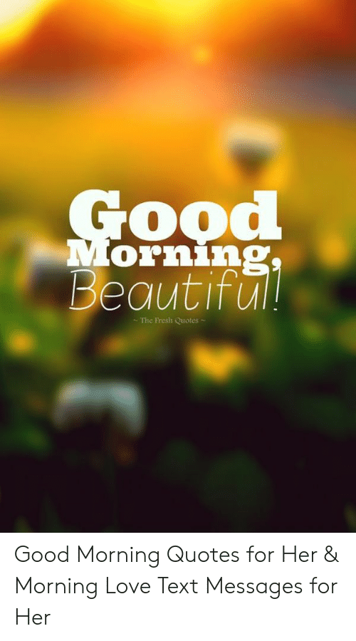 Or1n Beautifu the Fresh Quotes Good Morning Quotes for Her ...