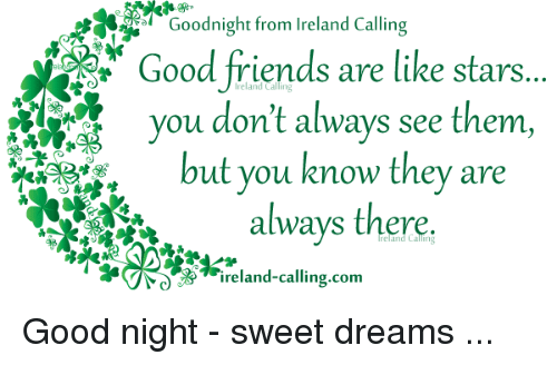 Ora Goodnight Lreland Calling Good Friends Are Like Stars You Dont