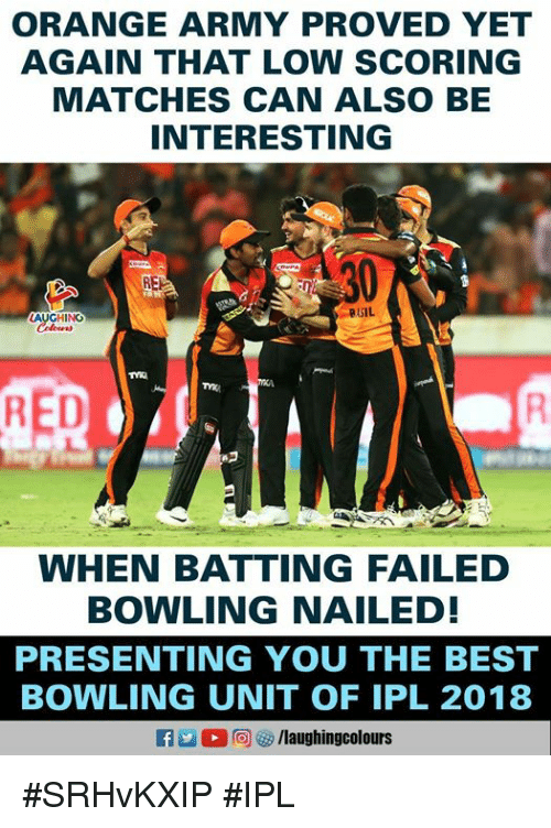 Army, Best, and Bowling: ORANGE ARMY PROVED YET  AGAIN THAT LOW SCORING  MATCHES CAN ALSO BE  INTERESTING  BASIL  GHINO  꼐  RED  WHEN BATTING FAILED  BOWLING NAILED!  PRESENTING YOU THE BEST  BOWLING UNIT OF IPL 2018 #SRHvKXIP #IPL