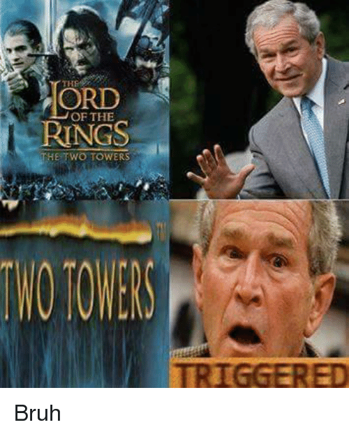 Bruh, Dank Memes, and Ord: ORD  OF THE  RINGS  THE,TWO TOWERS  TWO TOWERS Bruh