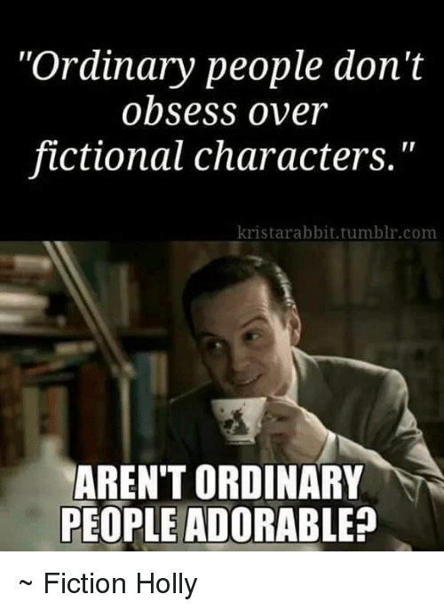 ordinary people dont obsess over fictional characters krista rabbit tumblr 10902980 ✅ 25 best memes about fictional characters fictional