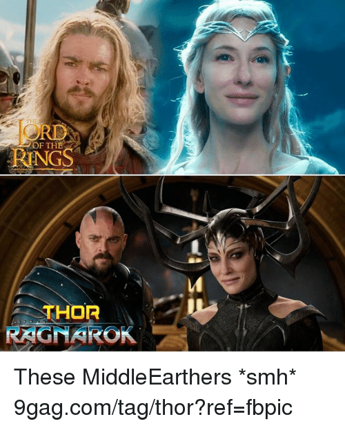 9gag, Dank, and Smh: ORE  RINGS  OF THE  THOR  RAGNAROK These MiddleEarthers *smh* 9gag.com/tag/thor?ref=fbpic
