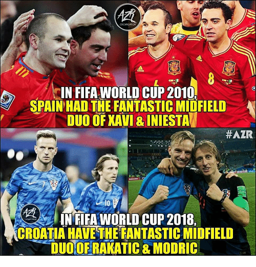 Fifa, Memes, and World Cup: ORGAIZATION  IN FIFA WORLD CUP 2010,  SPAIN HAD THE FANTASTIC MIDFIELD  DUO OF XAVI&INIESTA  #AZR  IN FIFA WORLD CUP 2018  CROATIA HAVE THE FANTASTIC MIDFIELD