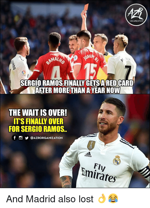 Adidas, Fifa, and Memes: ORGANIZATION  AL  SERGIO RAMOS.FINALLY GETSARED CARD  AFTER MORE THAN AYEAR NOW  THE WAITIS OVER!  ITS FINALLY OVER  FOR SERGIO RAMOS.  f @AZRORGANIZATION  FIFA  adidas  Fly  mirates And Madrid also lost 👌😂