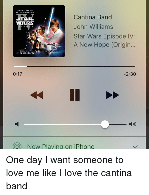 Original Motion Picture Soundtrack Rtah Cantina Band John Williams Star Wars Episode Iv A New Hope Origin John Williams 017 230 Q Now Playing On Iphone One Day I Want Someone To