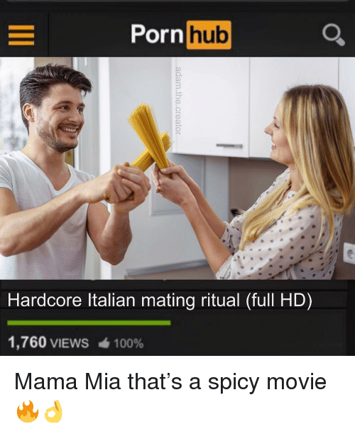 Anaconda, Memes, and Movie: orn hb  Hardcore ltalian mating ritual (full HD)  1,760 VIEWS  100% Mama Mia that's a spicy movie 🔥👌